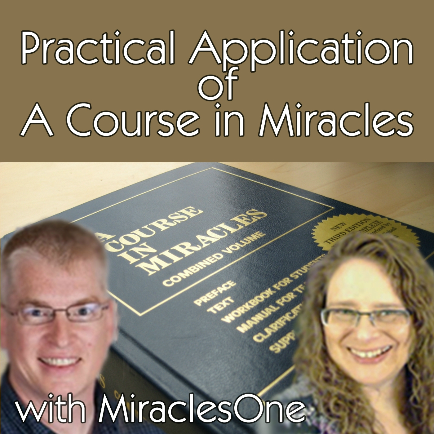 Practical Miracles - Applying A Course in Miracles In Your Daily Life